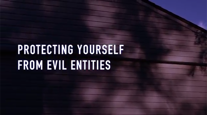Protecting Yourself from Evil Entities Video