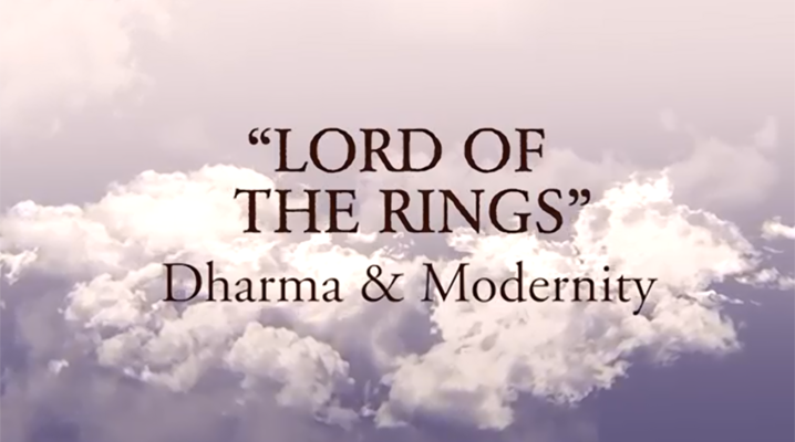 Lord of the Rings, Dharma and Modernity Video